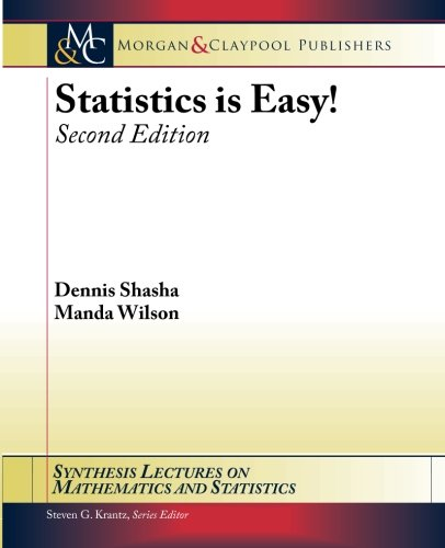 Statistics is Easy! Second Edition (Synthesis Lectures on Mathematics and Statistics)