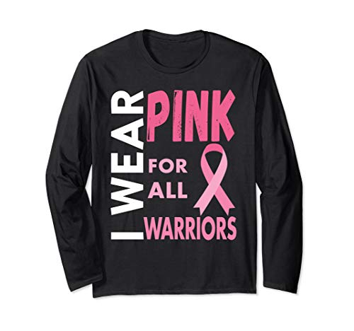 I Wear Pink For All Warriors Long Sleeve T-Shirt