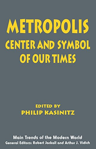 Metropolis: Center and Symbol of Our Times (Main Trends of the Modern World)