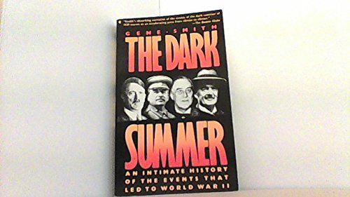 The Dark Summer:  An Intimate History of the Events that Led to World War II