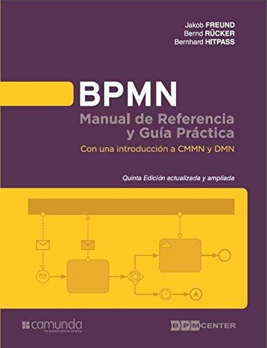 BPMN Manual de Referencia y Guia Practica 5 Edicion: Con una introducción a CMMN y DMN por Bernhard Hitpass,Jakob Freund,Bernd Rücker