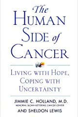 The Human Side of Cancer: Living with Hope, Coping with Uncertainty Kindle Edition