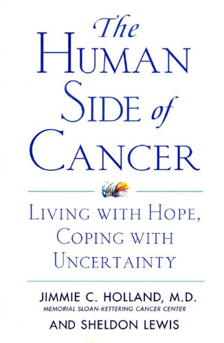 The Human Side Of Cancer  Living With Hope Coping With Uncertainty  English Edition
