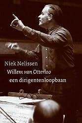 Willem van Otterloo / druk 1: dirigent en componist (1907-1978)