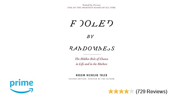 Fooled by randomness the hidden role of chance in life and in the fooled by randomness the hidden role of chance in life and in the markets incerto nassim nicholas taleb 8581000020738 amazon books fandeluxe Choice Image