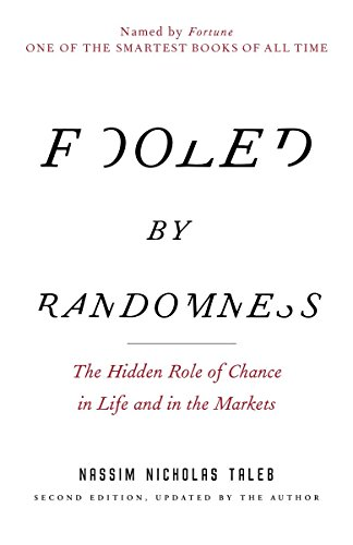 Book cover from Fooled by Randomness: The Hidden Role of Chance in Life and in the Markets (Incerto) by Nassim Nicholas Taleb