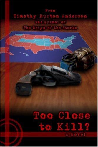 Too Close to Kill?: A Novel pdf