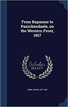 From Bapaume to Passchendaele, on the Western Front, 1917