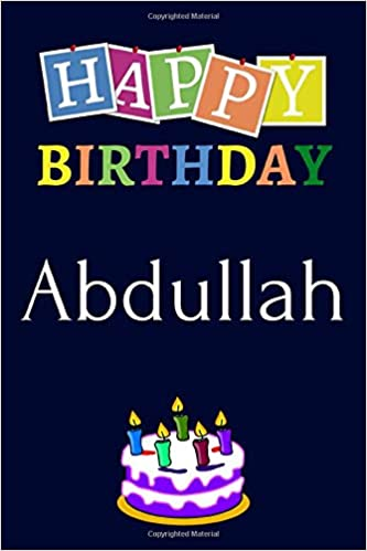 Happy Birthday Abdullah Notebook 6x9 Lined Journal 120 Pages Soft Cover An Appreciation Gift Gift For Men Boys Unique Present Personalised Name Notebook For Men Boys Unique Birthday Journals 9781693177231 Amazon Com Books