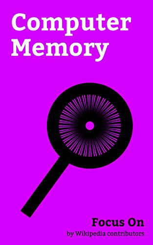 Focus On: Computer Memory: Computer Memory, Random-access Memory, Flash Memory, Endianness, Byte, Read-only Memory, Dynamic random-access Memory, Direct ... Non-volatile Memory, Buffer Overflow, etc.