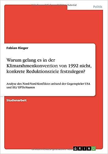 Book Warum gelang es in der Klimarahmenkonvention von 1992 nicht, konkrete Reduktionsziele festzulegen? (German Edition)