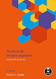 Técnicas de Terapia Cognitiva: Manual do Terapeuta