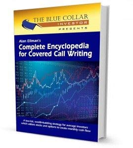 Complete Encyclopedia for Covered Call Writing (Best Covered Call Strategy)