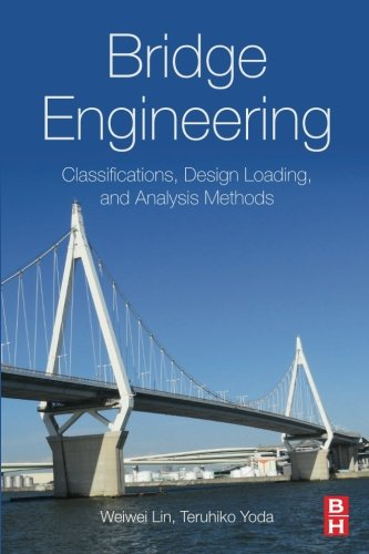 Bridge Engineering: Classifications, Design Loading, and Analysis Methods