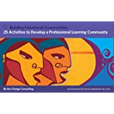 By Sangita Kumar & Tanya Mayo 25 Activities to Develop a Professional Learning Community (Building Intentional Communities) [Ring- [Ring-bound]