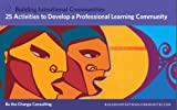 25 Activities to Develop a Professional Learning Community, Kumar, Sangita and Mayo, Tanya, 1939024080