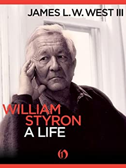 William Styron, A Life by [West, James]
