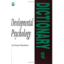 Dictionary of Developmental Psychology (Dictionaries of psychology) by Ian Stuart-Hamilton (1996-06-01)