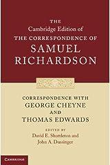 Correspondence with George Cheyne and Thomas Edwards (The Cambridge Edition of the Correspondence of Samuel Richardson) Hardcover