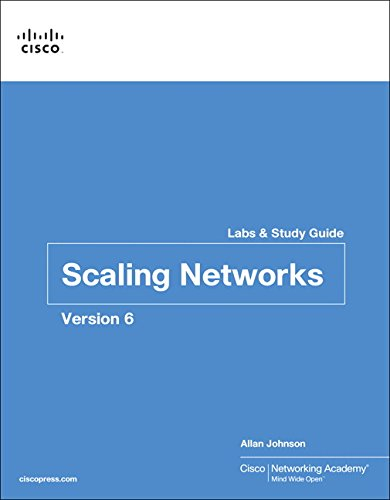 Scaling Networks v6 Labs & Study Guide (Lab Companion)