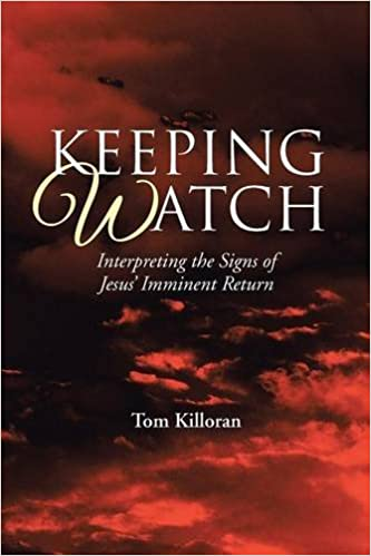 Keeping Watch: Interpreting the Signs of Jesus' Imminent Return