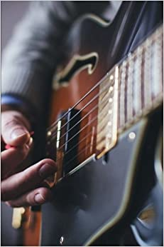 Playing the Electric Guitar Up Close Musical Instrument Journal: 150 Page Lined Notebook/Diary