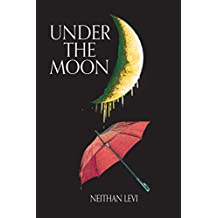 UNDER THE MOON: Prose and Poetry