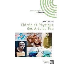 Chimie et Physique des Arts du Feu (Sciences) (French Edition)
