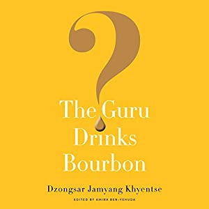 The Guru Drinks Bourbon? Audiobook