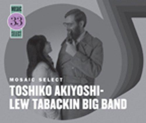 Mosaic Select: Toshiko Akiyoshi-Lew Tabackin Big by Mosaic Select