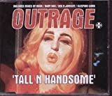 Outrage - Tall N Handsome - [CDS] by Outrage