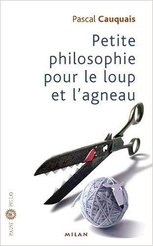 Téléchargement Petite philosophie du loup et de l'agneau pdf