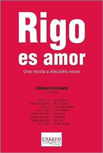 Rigo es amor (Spanish Edition): Cristina Rivera Garza: 9786074214352: Amazon.com: Books