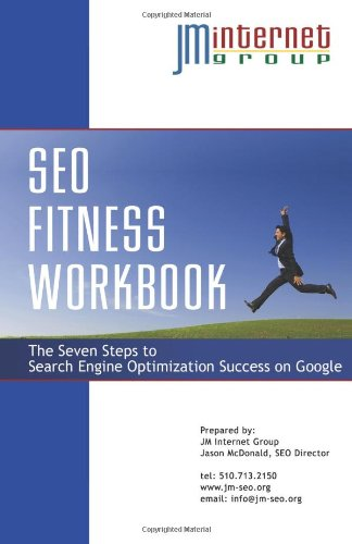 SEO Fitness Workbook: 3rd Edition - The Seven Steps to Search Engine Optimization Success on Google