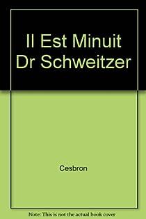 Il est minuit docteur Schweitzer par Cesbron