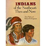 Indians of the Southeast-Then and Now, Jesse Burt and Robert B. Ferguson, 0687187931