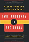 Two Innocents in Red China, Jacques Hebert, 1553652541