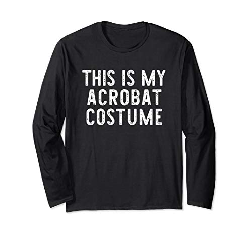 This Is My Acrobat Costume Circus Halloween Lazy Easy Long Sleeve T-Shirt