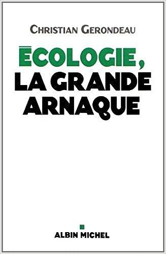 Christian Gerondeau - Ecologie, la grande arnaque