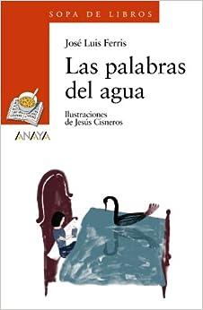 Las Palabras Del Agua (literatura Infantil (6-11 Años) - Sopa De Libros) Epub Descargar
