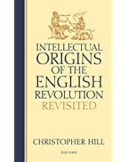 Intellectual Origins of the English Revolution - Revisited