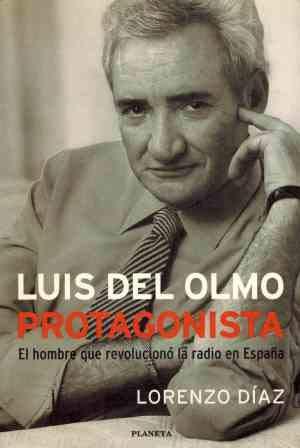 Luis del Olmo: Protagonista (Documento / Planeta) (Spanish Edition)