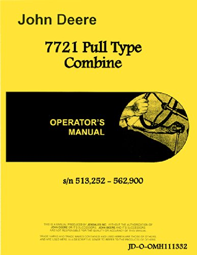John Deere 7721 Pull Type Combine Operators Manual s/n 513,252-562,900 ()