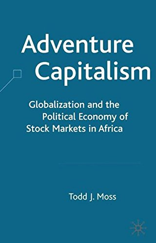 Adventure Capitalism: Globalization and the Political Economy of Stock Markets in Africa by Brand: Palgrave Macmillan
