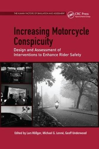 Increasing Motorcycle Conspicuity: Design and Assessment of Interventions to Enhance Rider Safety (The Human Factors of Simulation and Assessment (Motorcycle Labor Guide)