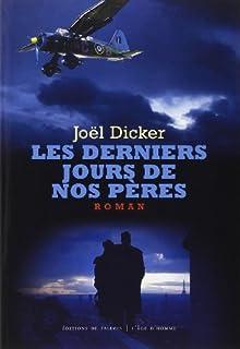Les derniers jours de nos pères : roman, Dicker, Joël