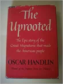 oscar handlin uprooted thesis