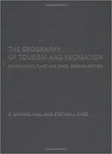 The Geography of Tourism and Recreation: Environment, Place