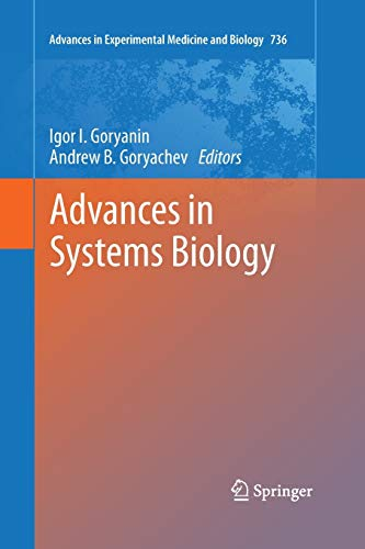 Advances in Systems Biology (Advances in Experimental Medicine and Biology) Igor I. Goryanin