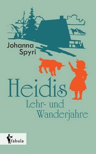 Download Heidis Lehr- und Wanderjahre (German Edition) ebook
